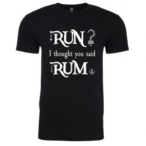 run-i-thought-you-said-rum-unisex-cotton-poly-crew-black